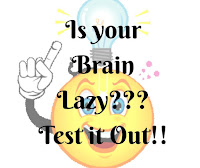 Fun Brain Test to prove that your brain is lazy?