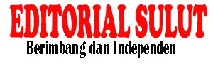 EditorialSulut - Berimbang dan Independen
