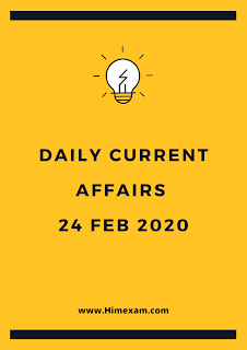 Daily Current Affairs 24 feb 2020 In Hindi