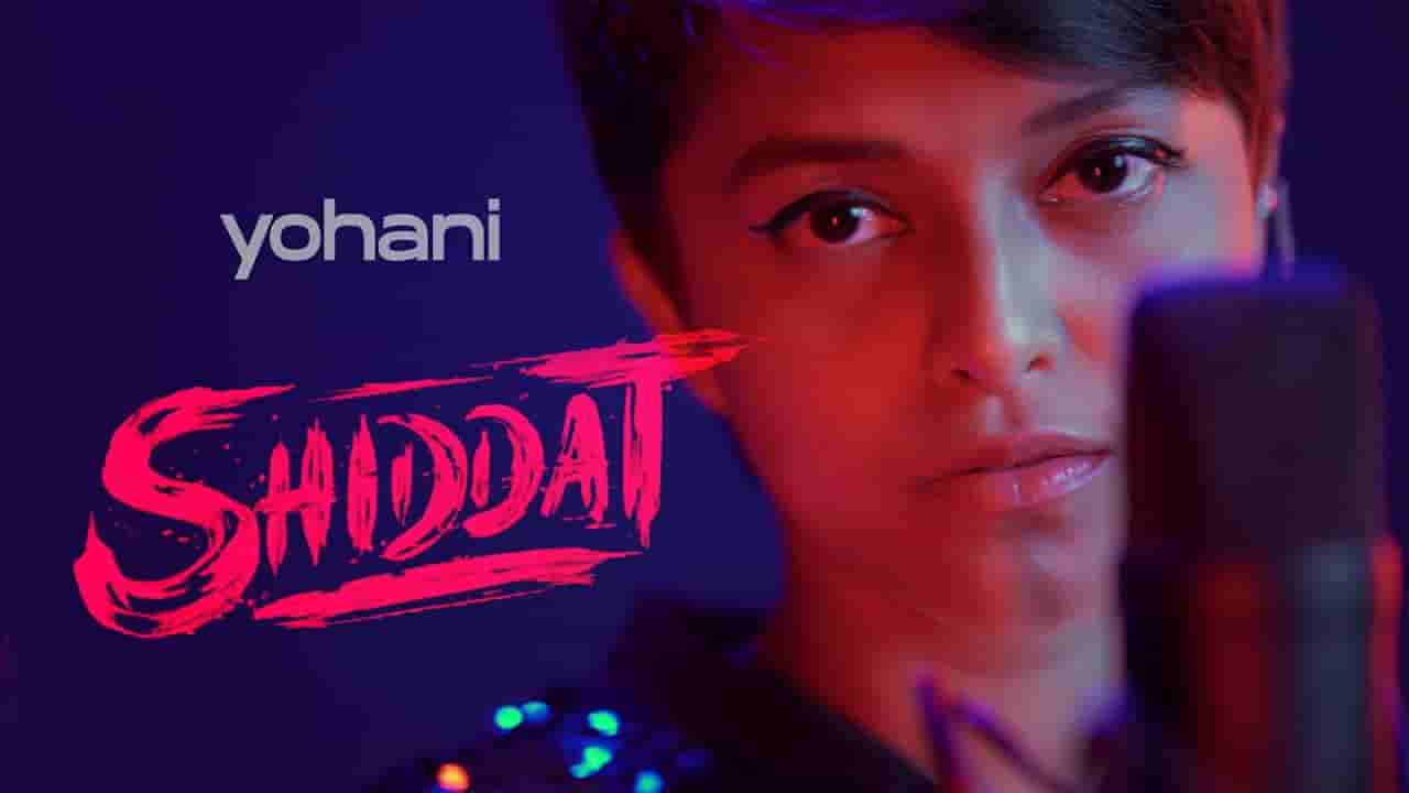 शिद्दत Shiddat title track lyrics in Hindi Yohani Hindi Song