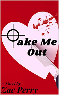 Take Me Out - a comedic romantic thriller book promotion by Zac Perry