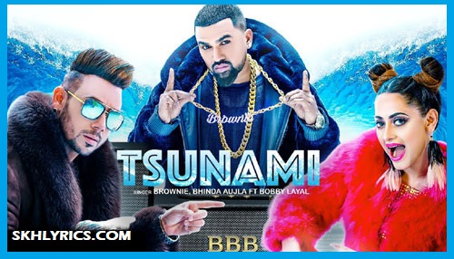 Tsunami  Lyrics : Brownie | Latest Punjabi Song 2019