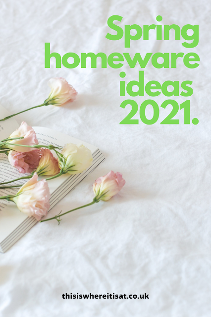 Spring homeware ideas 2021