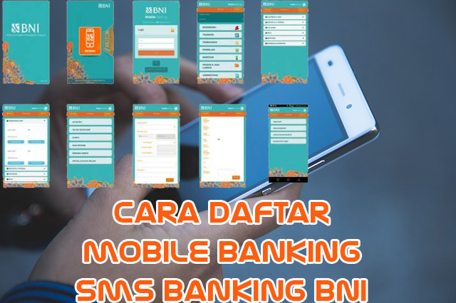 Daftar Mobile Banking Dan SMS Banking BNI Cara Daftar Mobile Banking Dan SMS Banking BNI Dengan Mudah