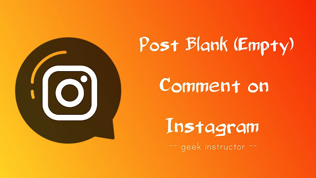 Post blank (empty) comment on Instagram