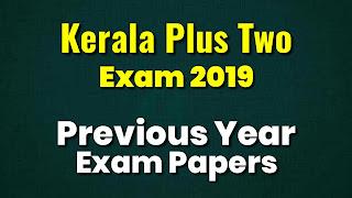 Kerala Plus Two Exam 2019 Previous Question Paper