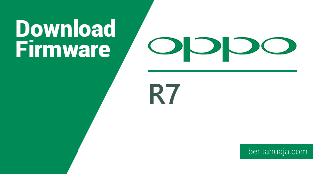 Download Firmware Oppo R7 MT6752