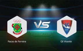 Gil Vicente vs Pacos Ferreira Preview, Betting Tips and Odds