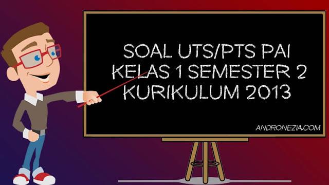 Soal UTS/PTS PAI Kelas 1 SD/MI Semester 2 Tahun 2021