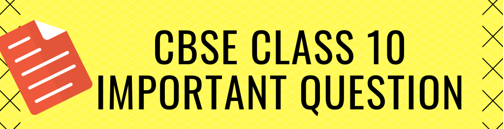 CBSE class 10 Important Question