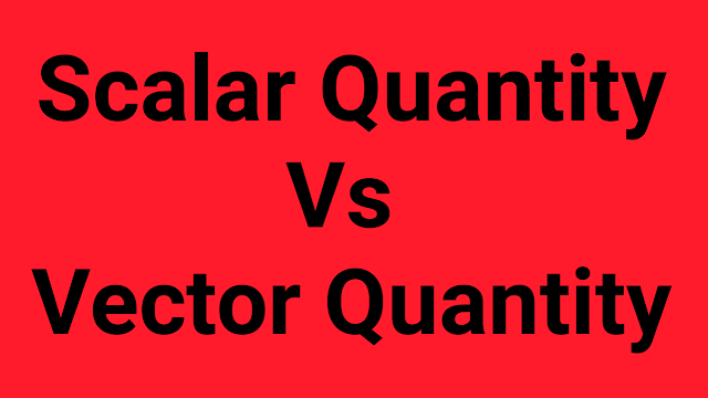 Difference Between Scalars and Vectors Quantities