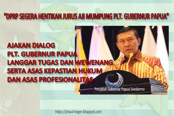 Ajakan Dialog Plt Gubernur Papua Langgar Tugas, Wewenang Serta Asas Kepastian Hukum Dan Asas Profesionalitas