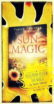 Read my review of the book Pagan Portals - Sun Magic by Rachel Patterson