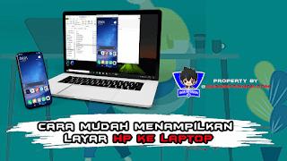 Cara Menampilkan Layar HP Ke Laptop Dengan Mudah