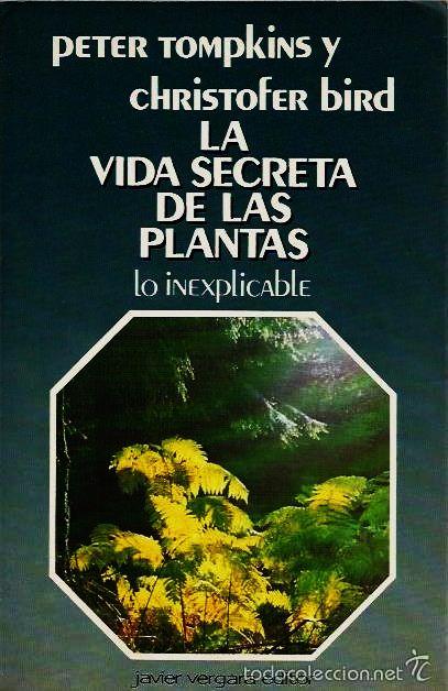 La Vida Secreta de las Plantas de Peter Tompkins y Christofer Bird
