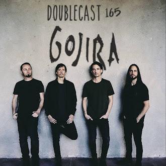 Doublecast 165 - Gojira