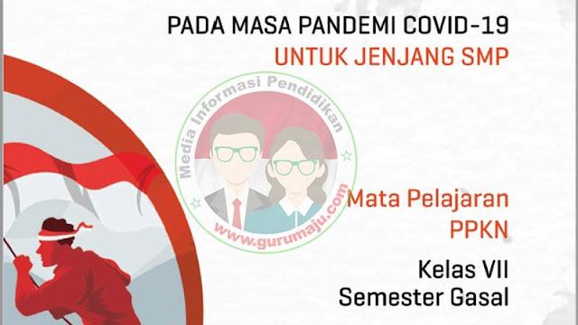 Download Modul PJJ PPKn Kelas 7 SMP Semester 1 GANJIL