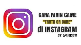 Truth Or Dare Instagram Dimana? Ini cara menemukannya