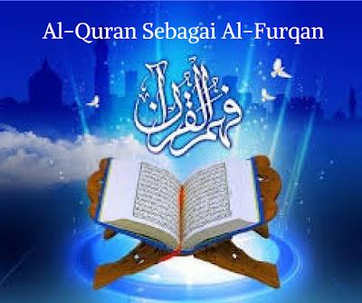 Al-Quran Sebagai Pembeda Antara Hak dan Batil (Al-Furqan)