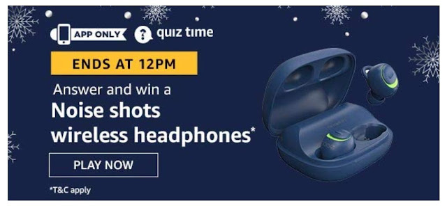 Amazon Quiz Answers Today 08 August 2020 Win Noise Shots Wireless Headphones
