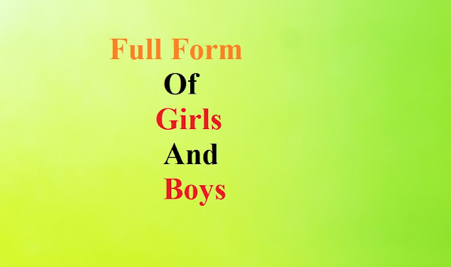 Full Form of Girls and Boys