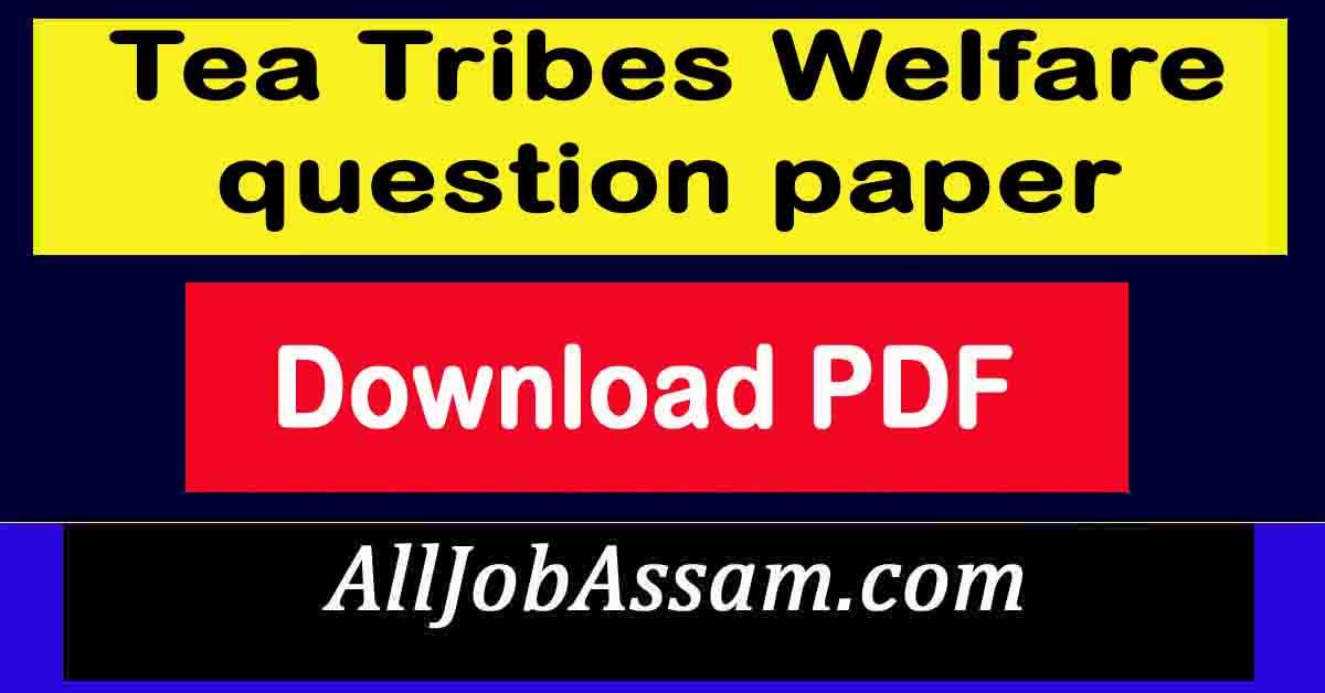 Tea Tribes Welfare question paper