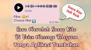 Cara Mengubah Suara Di Voice Note Telegram Tanpa Aplikasi