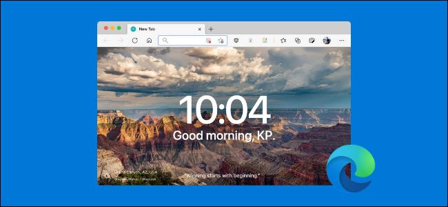يقوم مستخدم Microsoft Edge باستبدال صفحة Start و New Tab بشيء أفضل