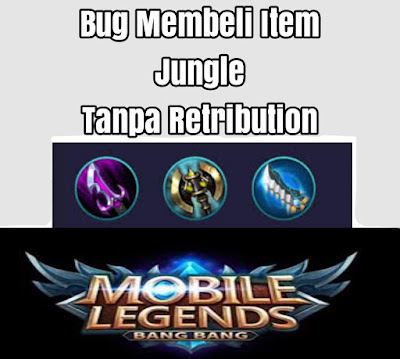 Bug Membeli Item Jungle Tanpa Retribution Mobile Legends