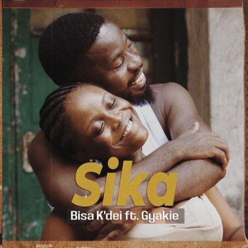 Bisa Kdei – Sika ft Gyakie (Prod. By Apya )