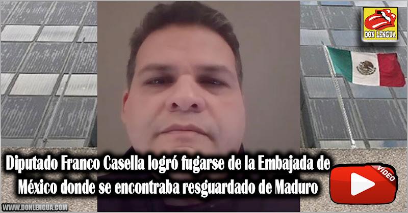 Diputado Franco Casella logró fugarse de la Embajada de México donde se encontraba resguardado de Maduro