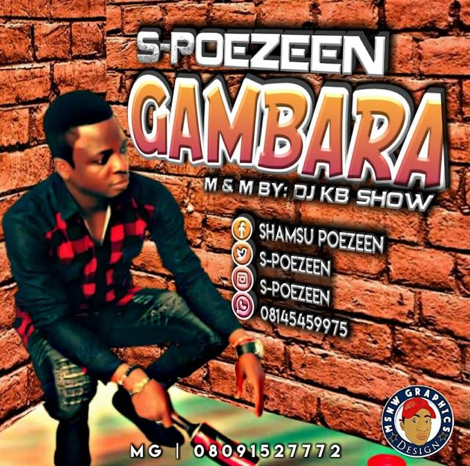 Gambara Music | By S-poezeen M&M By Dj Kb Show