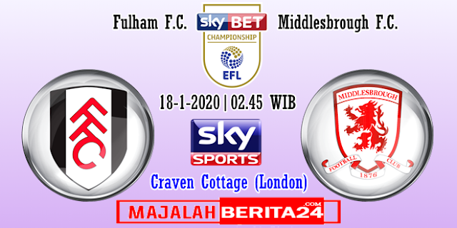 Prediksi Fulham vs Middlesbrough — 18 Januari 2020