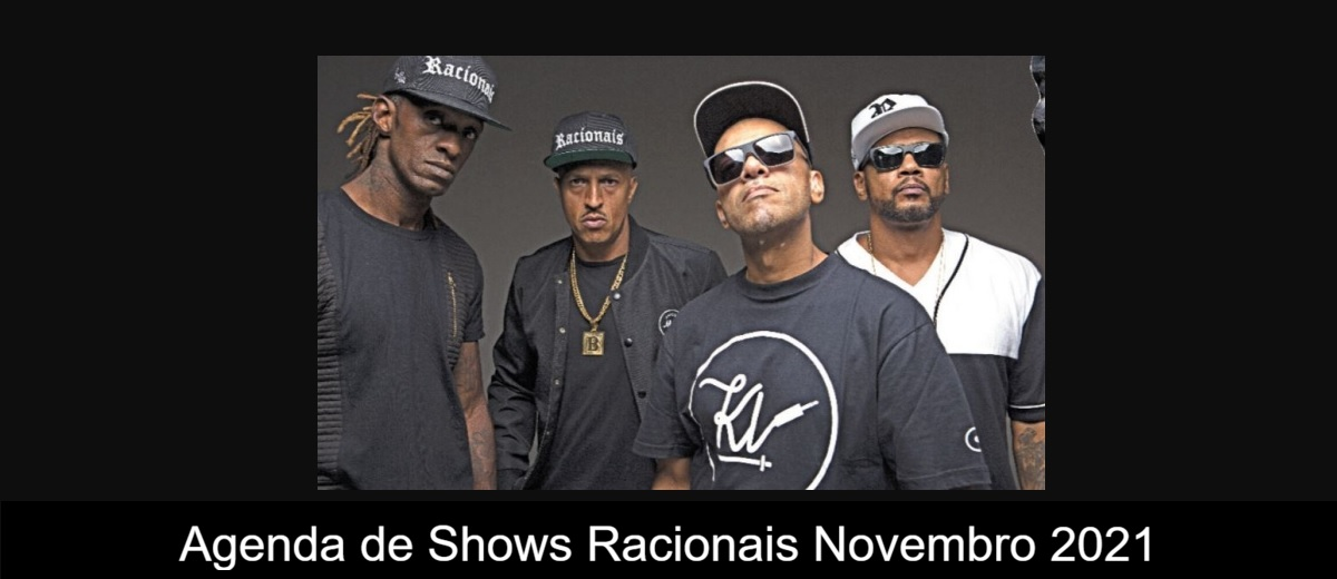 Agenda de Shows Novembro 2021 Racionais Spoiler 3 Décadas - Próximo Show