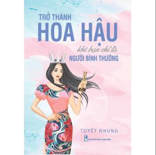 Trở Thành Hoa Hậu Khi Bạn Chỉ Là Người Bình Thường ebook PDF EPUB AWZ3 PRC MOBI