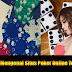 5 Langkah Mengenal Situs Poker Online Terpercaya