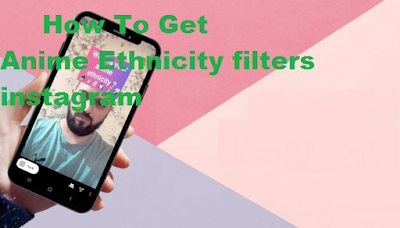 Anime ethnicity filter instagram, here's how to get it