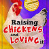 Raising Chickens and Loving It: The Complete Beginner's Guide to Chicken-Raising and Getting Healthy, Natural Eggs Daily in Your Own Backyard. by Bob Jakes