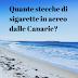 Quante sigarette si possono portare in aereo dalle CANARIE?