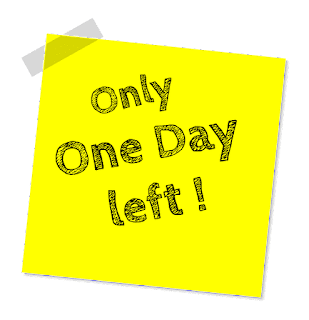 only one day left