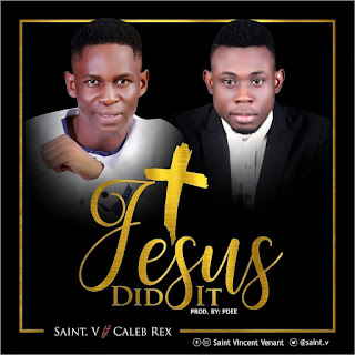 Saint. V - Jesus did it ft. Caleb Rex
