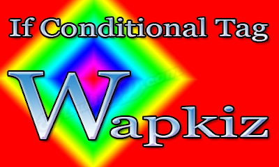 Wapkiz If Conditional Tag