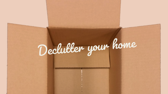 (declutter your home)