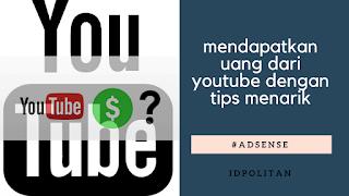 cara mendapatkan uang dari youtube dengan tips menarik