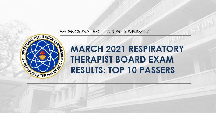 TOP 10 PASSERS: March 2021 Respiratory Therapist board exam result