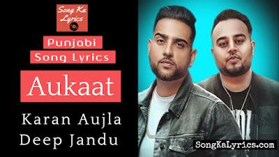 aukaat-lyrics-karan-aujla