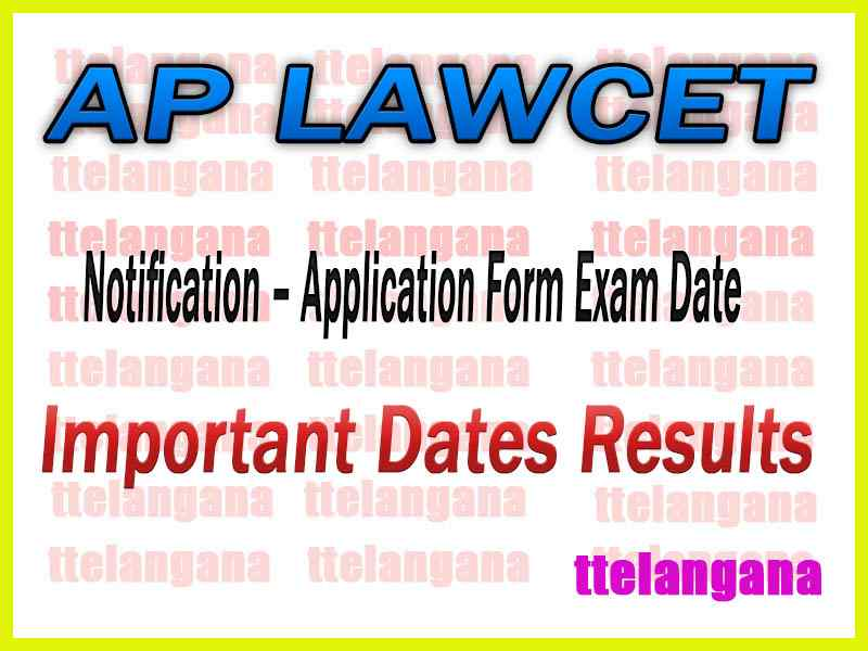 AP LAWCET  Notification – Application Form Exam Date Important Dates Results