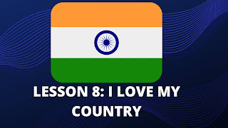 Lesson 8 | I love my country all questions and answers | Class 6 | English | SCERT