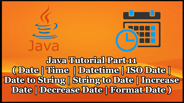 Java DateTime Tutorial Part 11