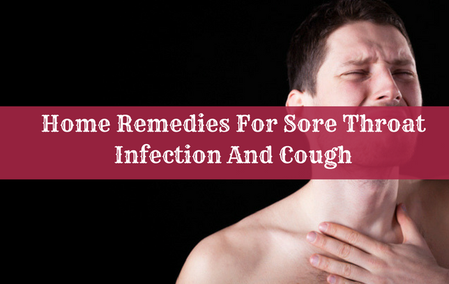 Home Remedies For Sore Throat Infection And Cough